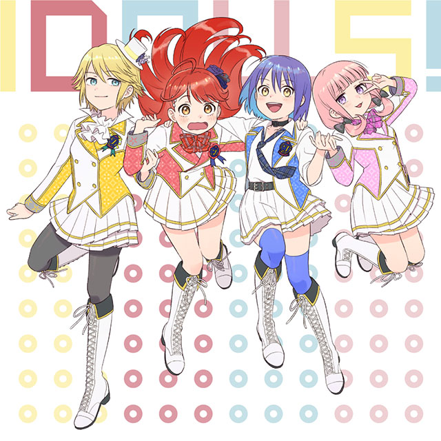 TVアニメ「アイドールズ!」オープニング・エンディング・挿入歌シングル「WE ARE THE ONE」